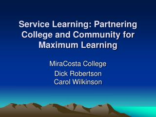 Service Learning: Partnering College and Community for Maximum Learning