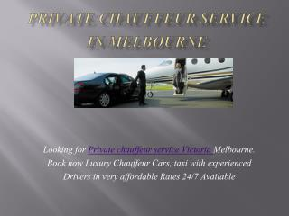 Private chauffeur service in Melbourne