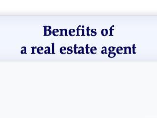 Benefits of a real estate agent