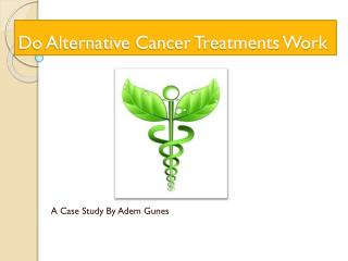 What Are Alternative Cancer Treatments