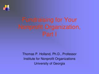 Fundraising for Your Nonprofit Organization, Part I