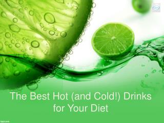 The Best Hot (and Cold!) Drinks for Your Diet