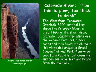 Colorado River:   Too thin to plow, too thick to drink