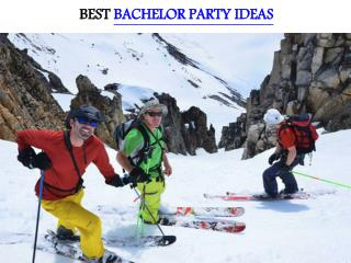 BEST BACHELOR PARTY IDEAS