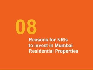 Reasons for NRIs to Invest in Mumbai Residential Properties