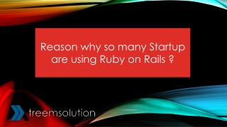 Reason why startup companies are going for Ruby on rails
