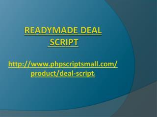 Deal Script, Readymade Deal Script