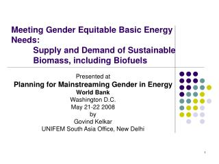 Meeting Gender Equitable Basic Energy Needs:  Supply and Demand of Sustainable  Biomass, including Biofuels