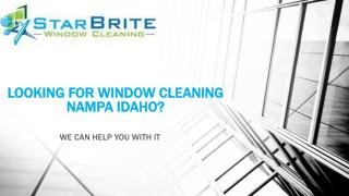 Looking For Window Cleaning Nampa Idaho?