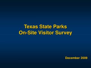Texas State Parks  On-Site Visitor Survey