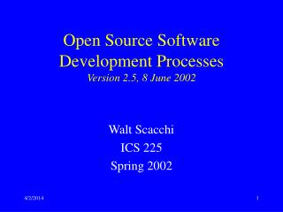 Open Source Software Development Processes Version 2.5, 8 June 2002