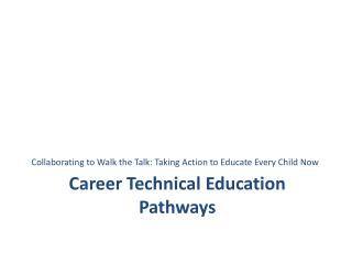 Career Technical Education Pathways