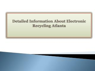 Detailed Information About Electronic Recycling Atlanta