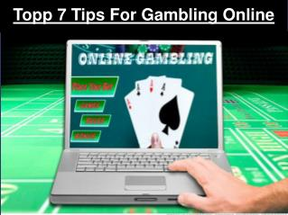 Topp 7 tips for Gambling Online