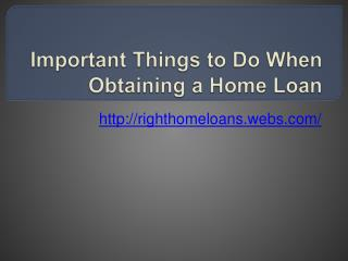 Important Things to Do When Obtaining a Home
