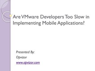 Are VMware Developers Too Slow in Implementing Mobile?