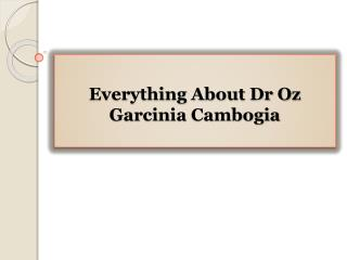 Everything About Dr Oz Garcinia Cambogia