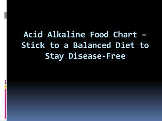 Acid Alkaline Food Chart – Stick to a Balanced Diet to Stay