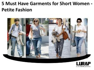 5 Must Have Garments for Short Women - Petite Fashion