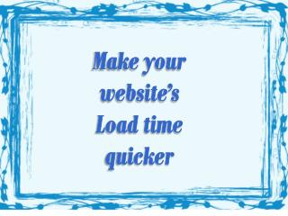 Make your website's Load time quicker