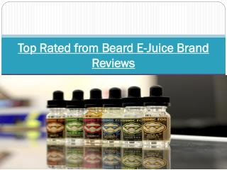 Top Rated from Beard E-Juice Brand Reviews