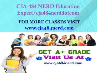 CJA 484 NERD Education Expert/cja484nerddotcom