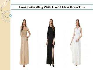 Look Enthralling With Useful Maxi Dress Tips