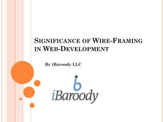 Significance of Wire-Framing in Web-Development By iBaroody LLC