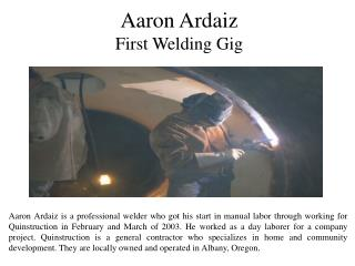Aaron Ardaiz First Welding Gig