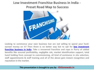 Low Investment Franchise Business in India -  Preset Road Map to Success