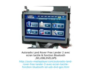 Autoradio Land Rover Free Lander 2 avec ecran tactile & fonction Bluetooth ,SD,USB,DVD,GPS