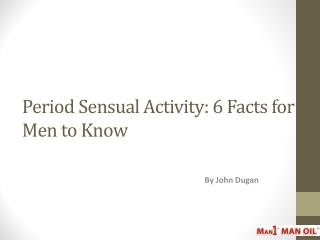 Period Sensual Activity: 6 Facts for Men to Know