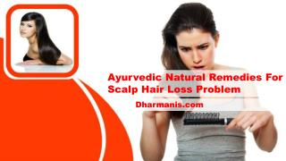 Ayurvedic Natural Remedies For Scalp Hair Loss Problem