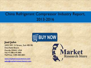 China Refrigerant Compressor Market 2016- Size, Share, Trends, Growth, Analysis, Forecast