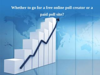 Reasons to go for a free online poll creator or a paid online poll creator