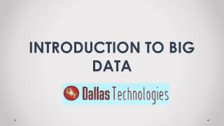 Introduction to Big Data by Dallas Technologies