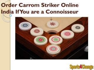 Order Carrom Striker Online India If You are a Connoisseur