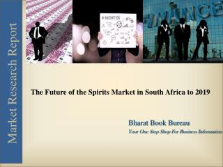 The Future of the Spirits Market in South Africa to 2019