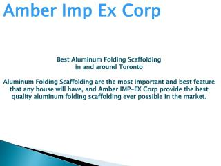 Best Aluminum Folding Scaffolding In And Around Toronto.