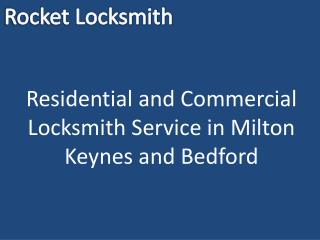 Residential and Commercial Locksmith Service in Milton Keynes and Bedford