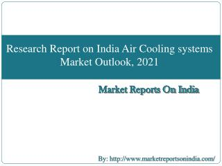 Research Report on India Air Cooling systems Market Outlook, 2021