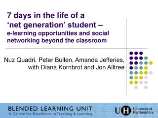 7 days in the life of a 'net generation' student – e-learning opportunities and social networking beyond the classroom