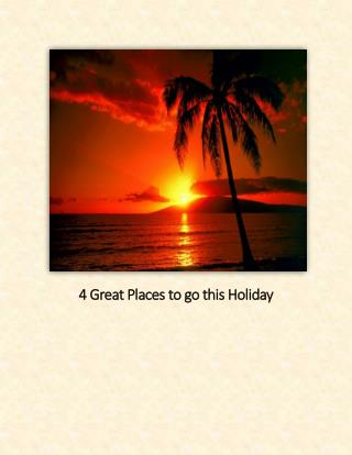 4 Great Places to go this Holiday