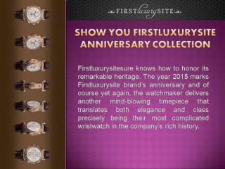 Show you Firstluxurysite Anniversary collection