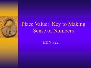 Place Value:  Key to Making Sense of Numbers