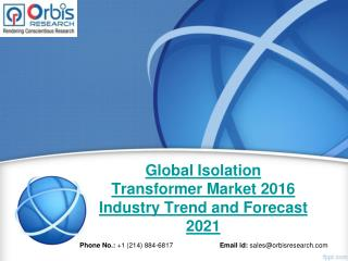 Global Isolation Transformer  Market Study 2016-2021 - Orbis Research