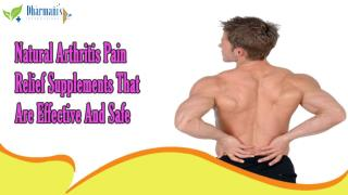 Natural Arthritis Pain Relief Supplements That Are Effective And Safe