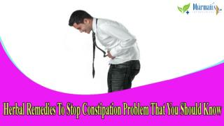 Herbal Remedies To Stop Constipation Problem That You Should Know