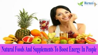 Natural Foods And Supplements To Boost Energy In People
