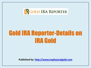 Gold IRA Reporter-Details on IRA Gold